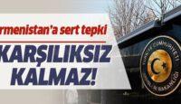 ERMENİSTAN'A DIŞİŞLERİNDEN SERT TEPKİ